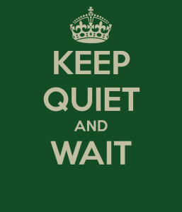 keep-quiet-and-wait