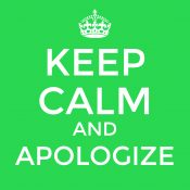 Keep Calm and Apologize